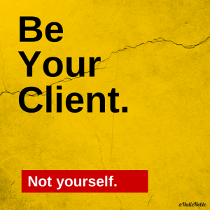 Be Your Client
